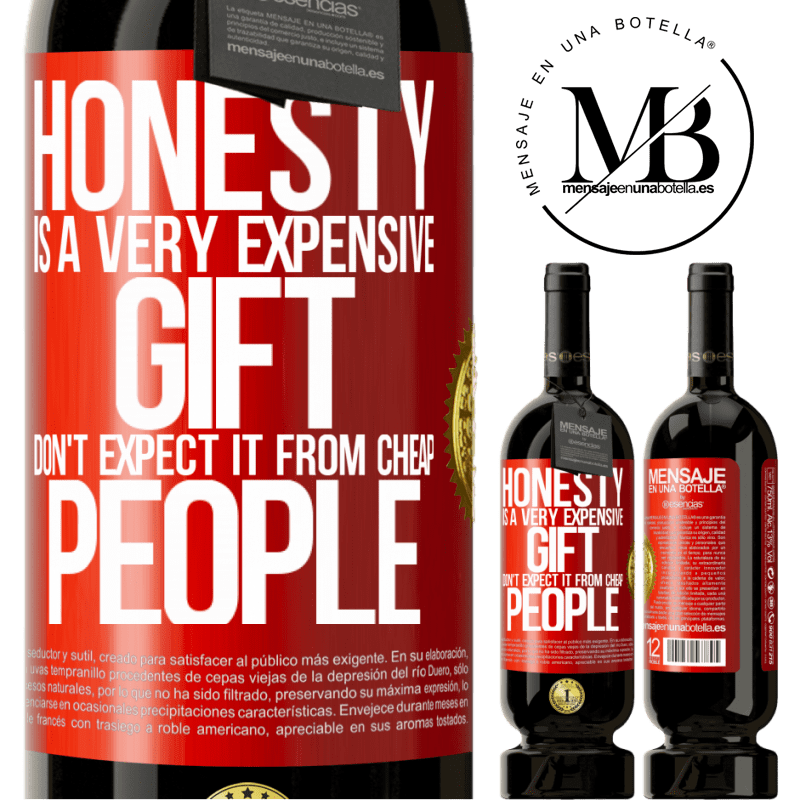 29,95 € Free Shipping | Red Wine Premium Edition MBS® Reserva Honesty is a very expensive gift. Don't expect it from cheap people Red Label. Customizable label Reserva 12 Months Harvest 2013 Tempranillo