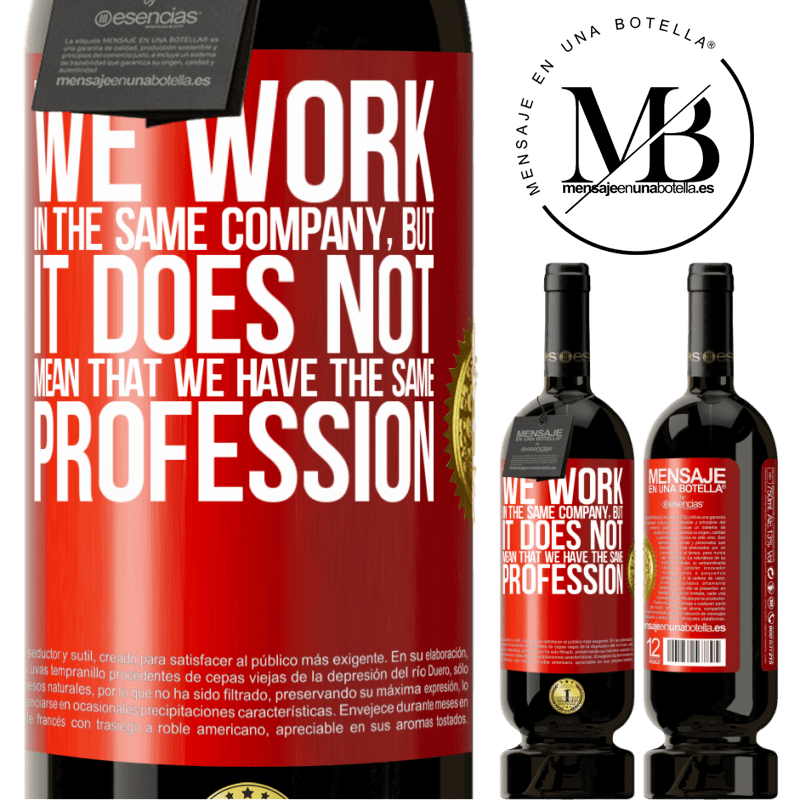 29,95 € Free Shipping | Red Wine Premium Edition MBS® Reserva That we work in the same company does not mean that we have the same profession Red Label. Customizable label Reserva 12 Months Harvest 2013 Tempranillo