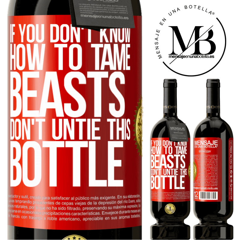 29,95 € Free Shipping   Red Wine Premium Edition MBS® Reserva If you don't know how to tame beasts don't untie this bottle Red Label. Customizable label Reserva 12 Months Harvest 2013 Tempranillo