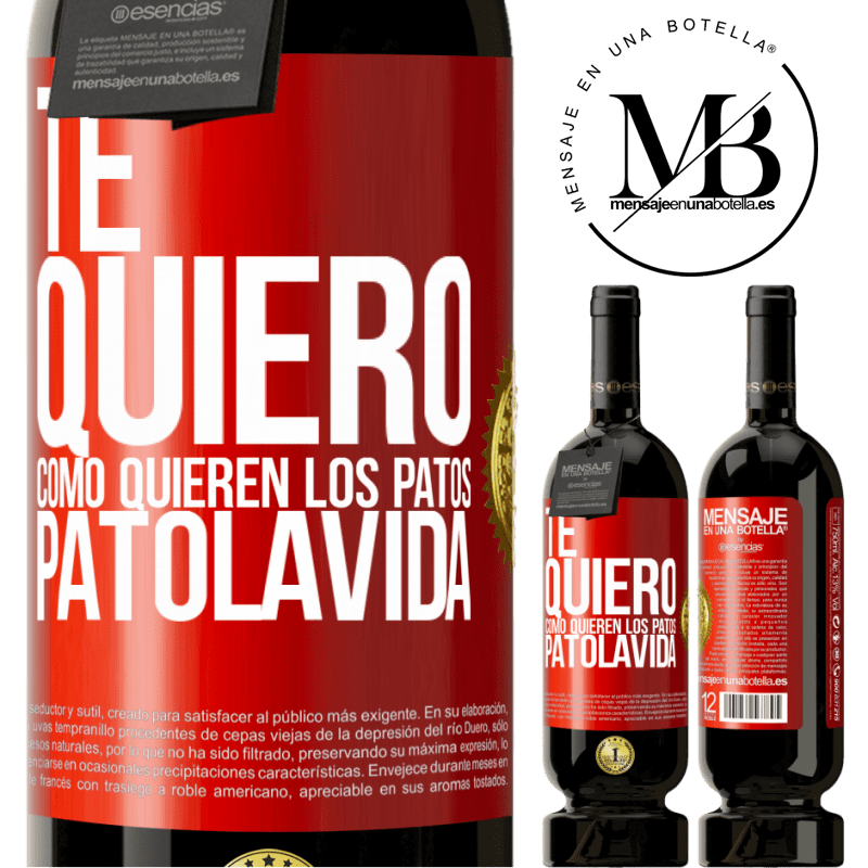 29,95 € Free Shipping | Red Wine Premium Edition MBS® Reserva TE QUIERO, como quieren los patos. PATOLAVIDA Red Label. Customizable label Reserva 12 Months Harvest 2013 Tempranillo