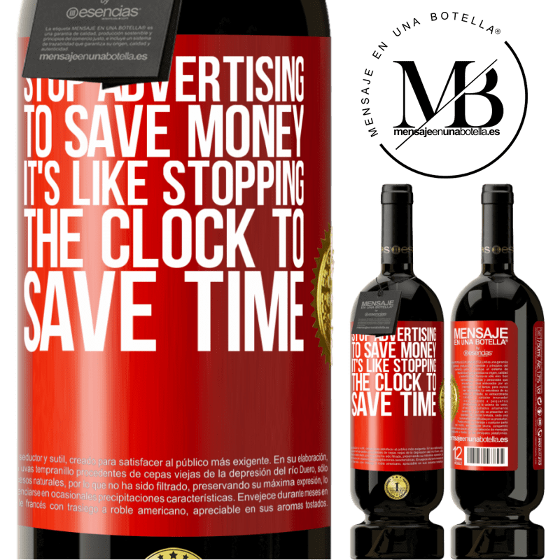 29,95 € Free Shipping | Red Wine Premium Edition MBS® Reserva Stop advertising to save money, it's like stopping the clock to save time Red Label. Customizable label Reserva 12 Months Harvest 2013 Tempranillo