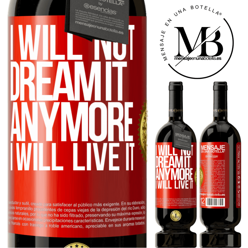 29,95 € Free Shipping | Red Wine Premium Edition MBS® Reserva I will not dream it anymore. I will live it Red Label. Customizable label Reserva 12 Months Harvest 2013 Tempranillo