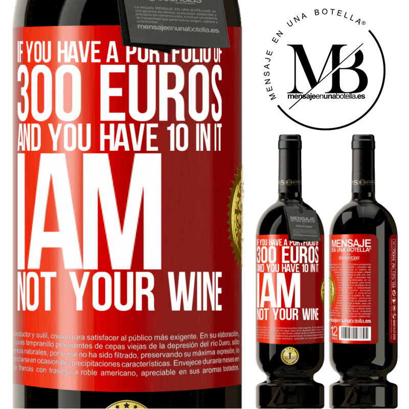 29,95 € Free Shipping | Red Wine Premium Edition MBS® Reserva If you have a portfolio of 300 euros and you have 10 in it, I am not your wine Red Label. Customizable label Reserva 12 Months Harvest 2013 Tempranillo