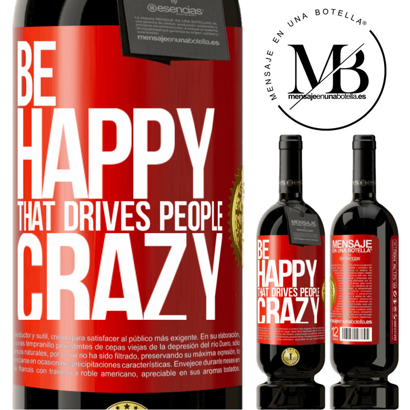 29,95 € Free Shipping | Red Wine Premium Edition MBS® Reserva Be happy. That drives people crazy Red Label. Customizable label Reserva 12 Months Harvest 2013 Tempranillo