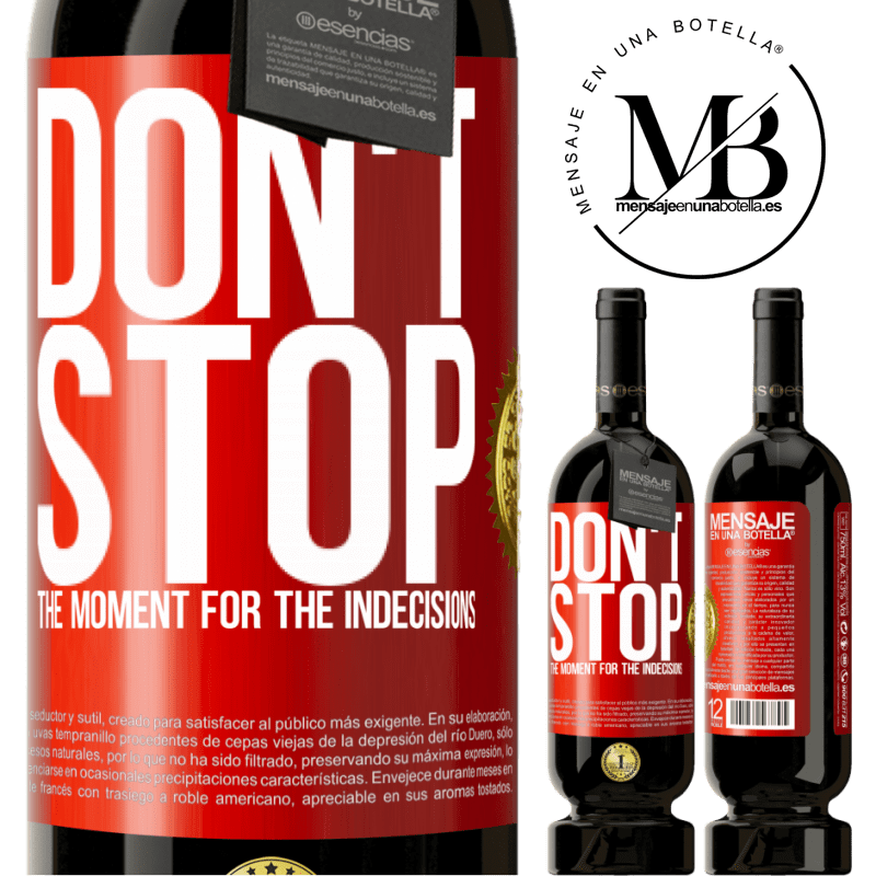 29,95 € Free Shipping | Red Wine Premium Edition MBS® Reserva Don't stop the moment for the indecisions Red Label. Customizable label Reserva 12 Months Harvest 2013 Tempranillo