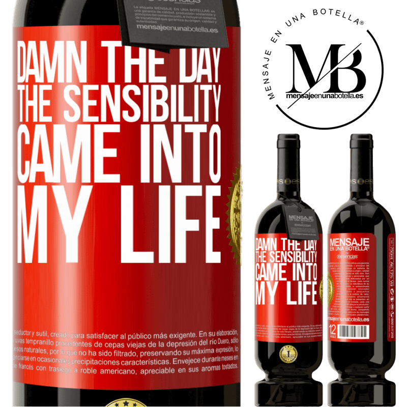 29,95 € Free Shipping | Red Wine Premium Edition MBS® Reserva Damn the day the sensibility came into my life Red Label. Customizable label Reserva 12 Months Harvest 2013 Tempranillo