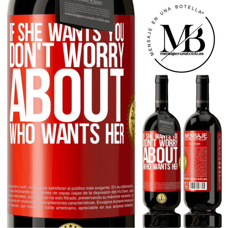 29,95 € Free Shipping | Red Wine Premium Edition MBS® Reserva If she wants you, don't worry about who wants her Red Label. Customizable label Reserva 12 Months Harvest 2013 Tempranillo