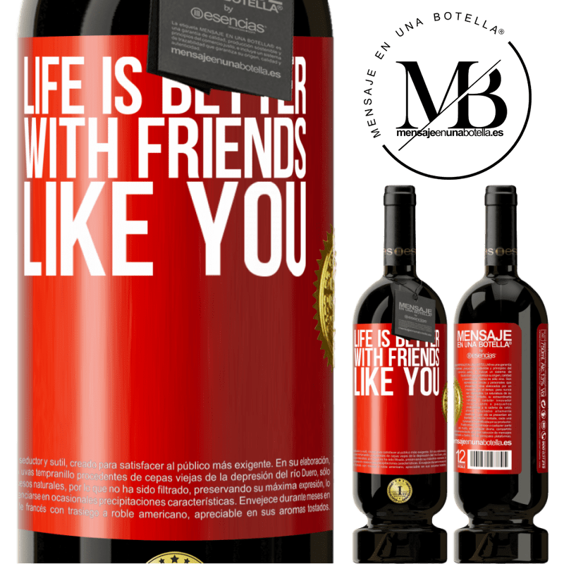 29,95 € Free Shipping | Red Wine Premium Edition MBS® Reserva Life is better, with friends like you Red Label. Customizable label Reserva 12 Months Harvest 2013 Tempranillo