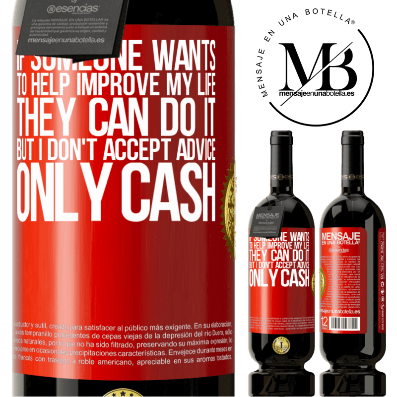 29,95 € Free Shipping | Red Wine Premium Edition MBS® Reserva If someone wants to help improve my life, they can do it. But I don't accept advice, only cash Red Label. Customizable label Reserva 12 Months Harvest 2013 Tempranillo