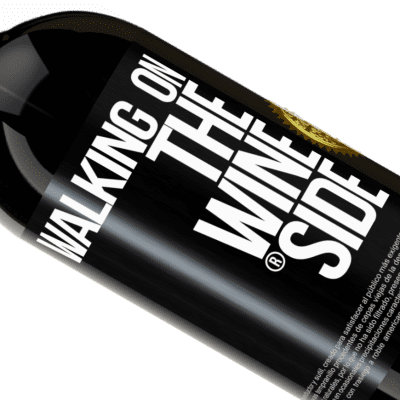 Expressions Uniques et Personnelles. «Walking on the Wine Side®» Édition Premium MBS® Reserva