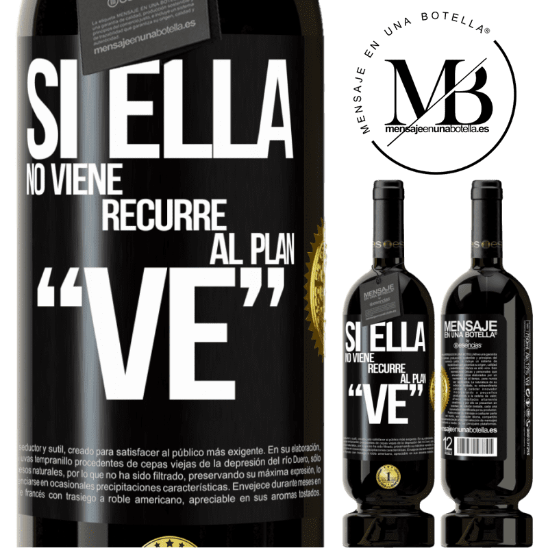 29,95 € Free Shipping   Red Wine Premium Edition MBS® Reserva Si ella no viene, recurre al plan VE Black Label. Customizable label Reserva 12 Months Harvest 2013 Tempranillo