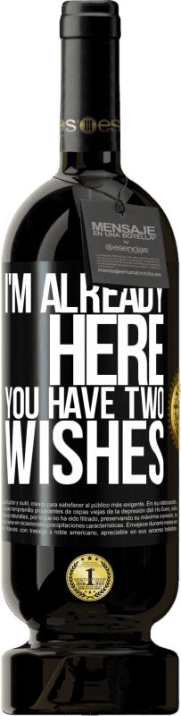 29,95 € | Red Wine Premium Edition MBS Reserva I'm already here. You have two wishes Yellow Label. Customizable label I.G.P. Vino de la Tierra de Castilla y León Aging in oak barrels 12 Months Harvest 2016 Spain Tempranillo