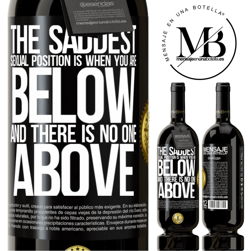 29,95 € Free Shipping | Red Wine Premium Edition MBS® Reserva The saddest sexual position is when you are below and there is no one above Black Label. Customizable label Reserva 12 Months Harvest 2013 Tempranillo