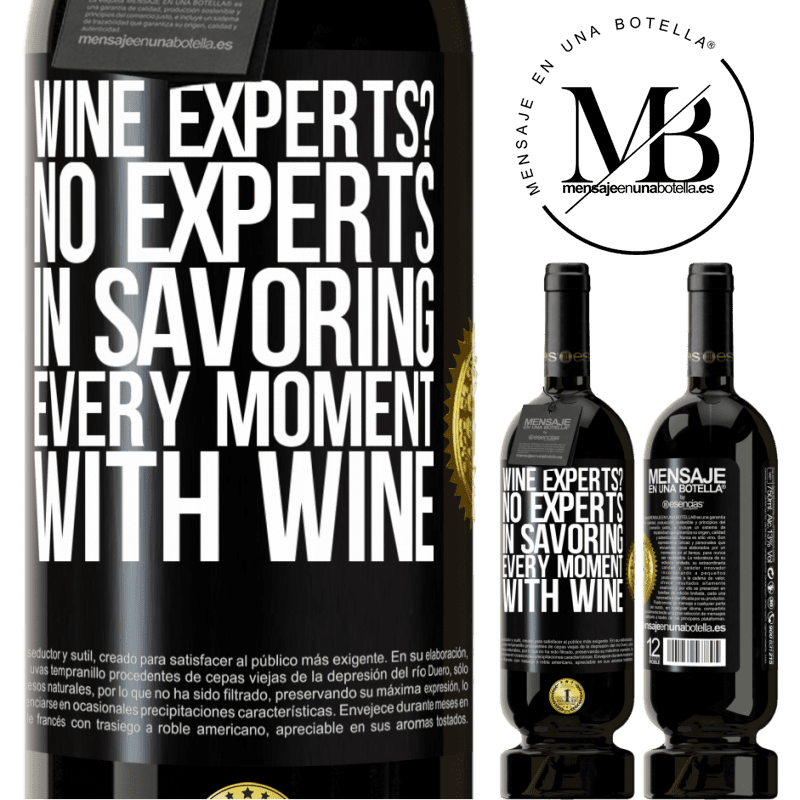 29,95 € Free Shipping | Red Wine Premium Edition MBS® Reserva wine experts? No, experts in savoring every moment, with wine Black Label. Customizable label Reserva 12 Months Harvest 2013 Tempranillo