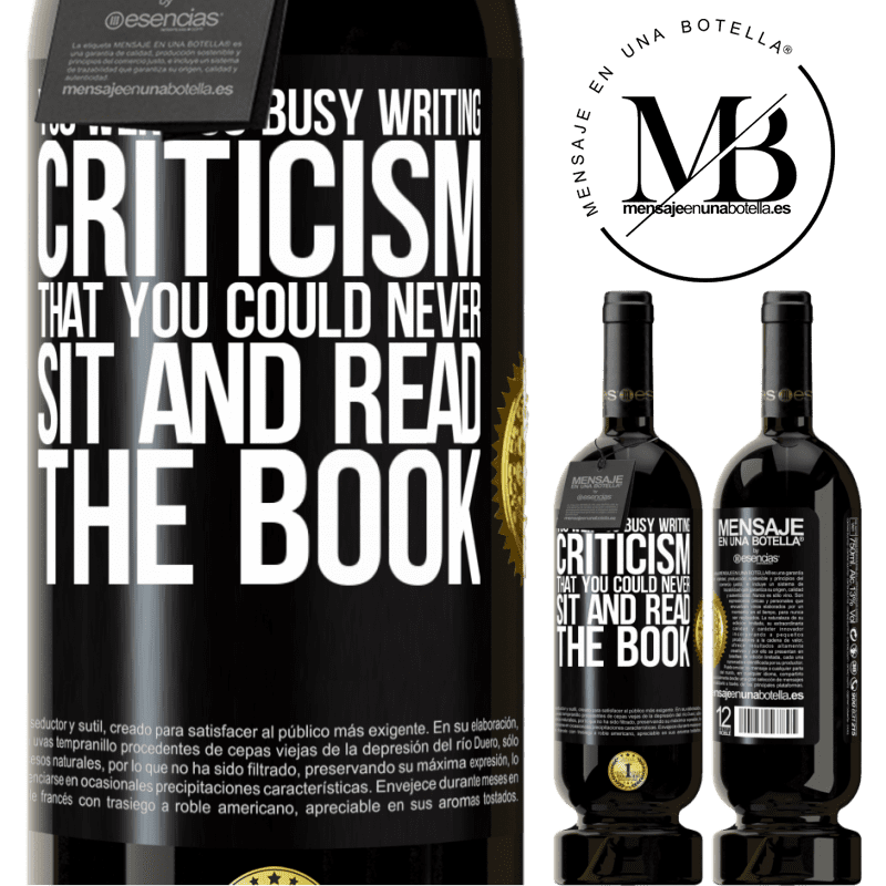 29,95 € Free Shipping | Red Wine Premium Edition MBS® Reserva You were so busy writing criticism that you could never sit and read the book Black Label. Customizable label Reserva 12 Months Harvest 2013 Tempranillo