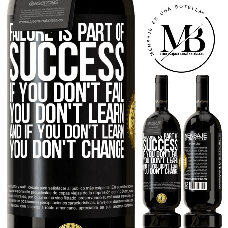 29,95 € Free Shipping | Red Wine Premium Edition MBS® Reserva Failure is part of success. If you don't fail, you don't learn. And if you don't learn, you don't change Black Label. Customizable label Reserva 12 Months Harvest 2013 Tempranillo