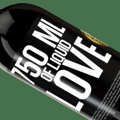 Unique & Personal Expressions. «750 ml of liquid love» Premium Edition MBS® Reserva