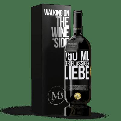 «750 ml der flüssigen Liebe» Premium Edition MBS® Reserva