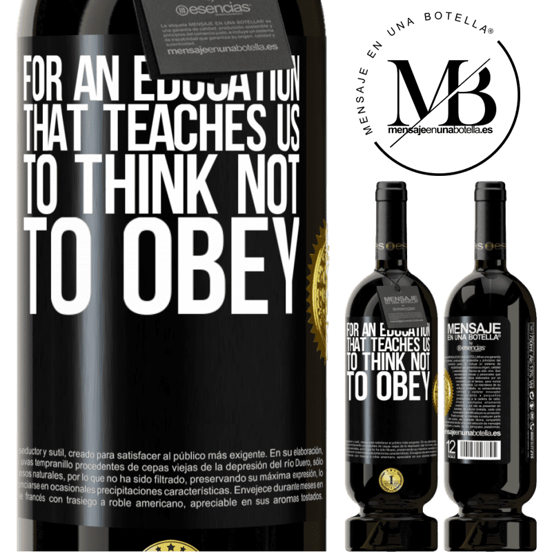 29,95 € Free Shipping   Red Wine Premium Edition MBS® Reserva For an education that teaches us to think not to obey Black Label. Customizable label Reserva 12 Months Harvest 2013 Tempranillo