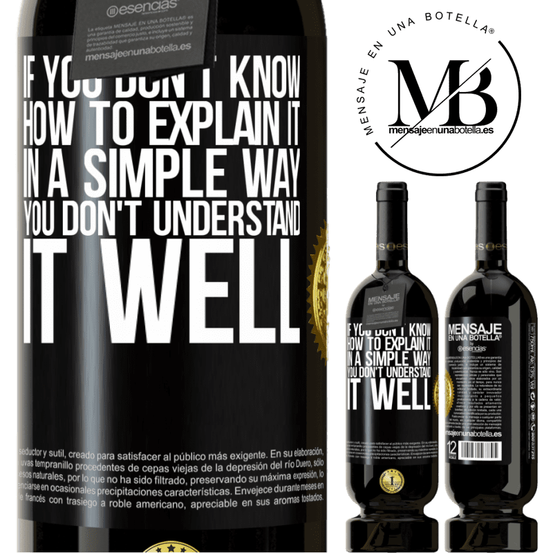 29,95 € Free Shipping | Red Wine Premium Edition MBS® Reserva If you don't know how to explain it in a simple way, you don't understand it well Black Label. Customizable label Reserva 12 Months Harvest 2013 Tempranillo