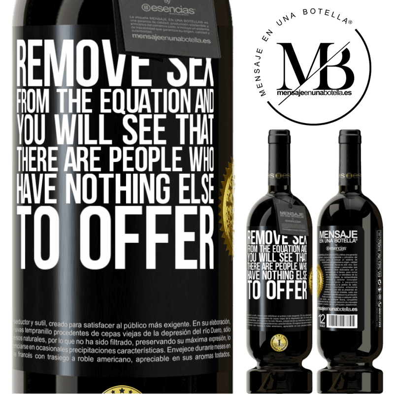 29,95 € Free Shipping   Red Wine Premium Edition MBS® Reserva Remove sex from the equation and you will see that there are people who have nothing else to offer Black Label. Customizable label Reserva 12 Months Harvest 2013 Tempranillo
