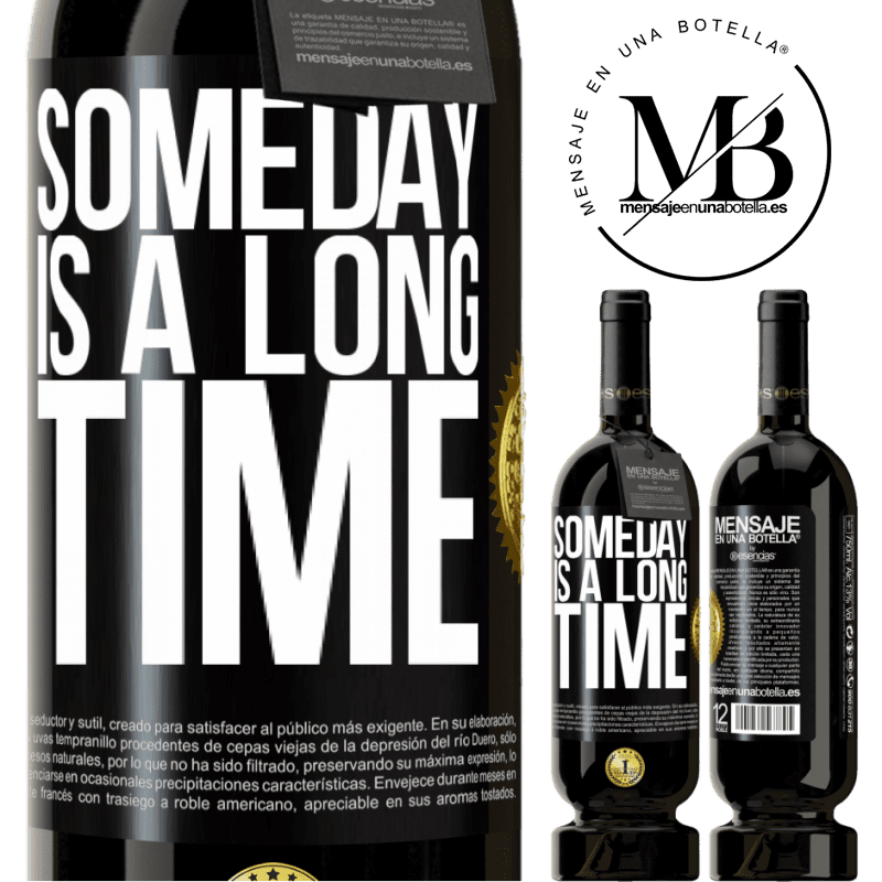 29,95 € Free Shipping | Red Wine Premium Edition MBS® Reserva Someday is a long time Black Label. Customizable label Reserva 12 Months Harvest 2013 Tempranillo