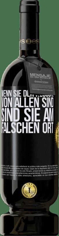 29,95 € Kostenloser Versand | Rotwein Premium Edition MBS® Reserva Wenn Sie der klügste von allen sind, sind Sie am falschen Ort Gelbes Etikett. Anpassbares Etikett Reserva 12 Monate Ernte 2013 Tempranillo