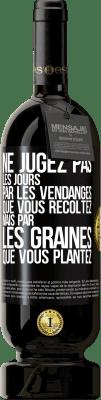29,95 € Envoi gratuit | Vin rouge Édition Premium MBS® Reserva Ne jugez pas les jours par la récolte que vous récoltez, mais par les graines que vous plantez Étiquette Noire. Étiquette personnalisable Reserva 12 Mois Récolte 2013 Tempranillo