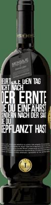 29,95 € Kostenloser Versand | Rotwein Premium Edition MBS® Reserva Beurteilen Sie die Tage nicht nach der Ernte, die Sie sammeln, sondern nach den Samen, die Sie pflanzen Schwarzes Etikett. Anpassbares Etikett Reserva 12 Monate Ernte 2013 Tempranillo