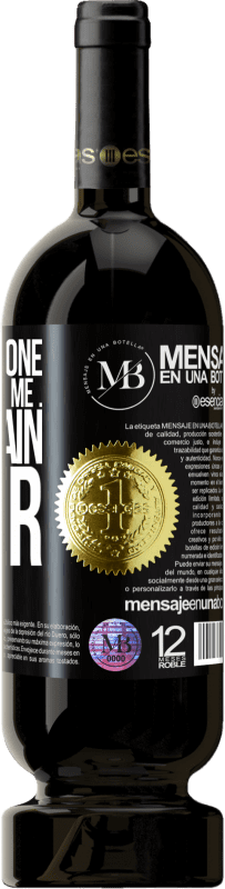 «I need someone to understand me ... To explain later» Premium Edition MBS® Reserva