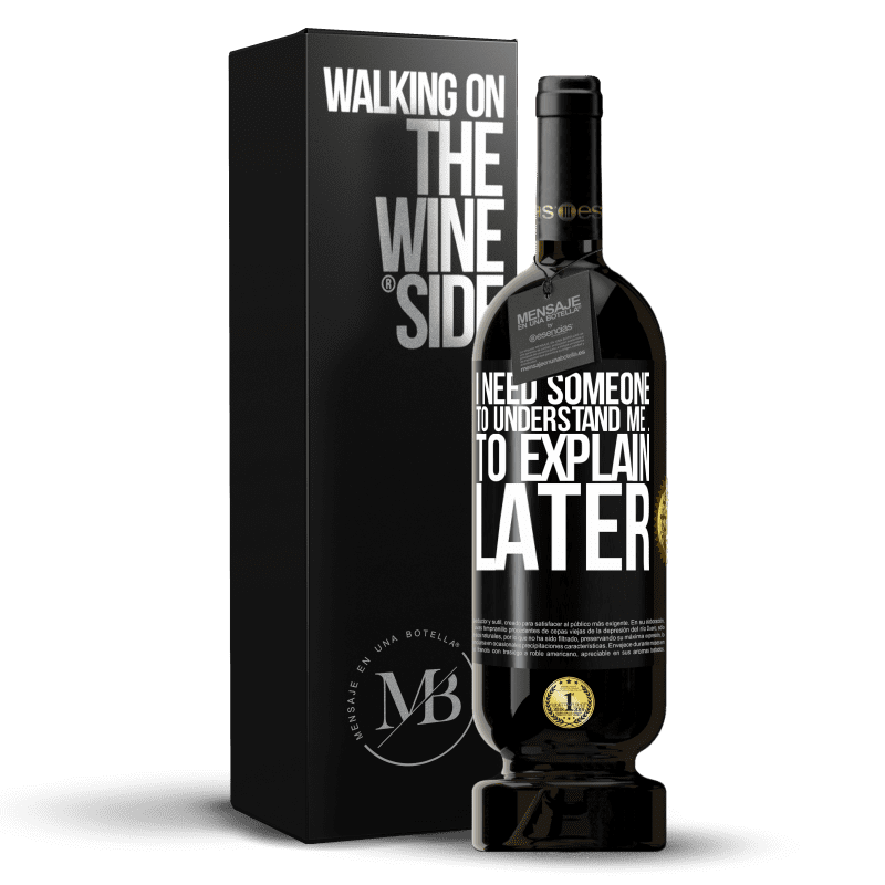 29,95 € Free Shipping | Red Wine Premium Edition MBS® Reserva I need someone to understand me ... To explain later Black Label. Customizable label Reserva 12 Months Harvest 2013 Tempranillo