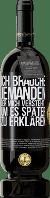29,95 € Kostenloser Versand | Rotwein Premium Edition MBS® Reserva Ich brauche jemanden, der mich versteht ... Um es später zu erklären Schwarzes Etikett. Anpassbares Etikett Reserva 12 Monate Ernte 2013 Tempranillo