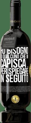 29,95 € Spedizione Gratuita   Vino rosso Edizione Premium MBS® Reserva Ho bisogno di qualcuno che mi capisca ... Per spiegare in seguito Etichetta Nera. Etichetta personalizzabile Reserva 12 Mesi Raccogliere 2013 Tempranillo