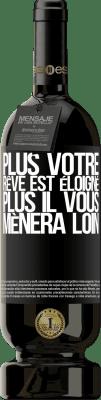 29,95 € Envoi gratuit | Vin rouge Édition Premium MBS® Reserva Plus votre rêve est éloigné, plus il vous mènera loin Étiquette Noire. Étiquette personnalisable Reserva 12 Mois Récolte 2013 Tempranillo
