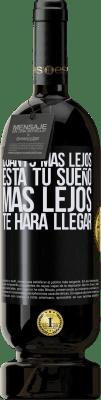 29,95 € Envío gratis | Vino Tinto Edición Premium MBS® Reserva Cuanto más lejos está tu sueño, más lejos te hará llegar Etiqueta Negra. Etiqueta personalizable Reserva 12 Meses Cosecha 2013 Tempranillo