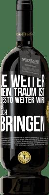 29,95 € Kostenloser Versand | Rotwein Premium Ausgabe MBS® Reserva Je weiter dein Traum ist, desto weiter wird er dich bringen Schwarzes Etikett. Anpassbares Etikett Reserva 12 Monate Ernte 2013 Tempranillo