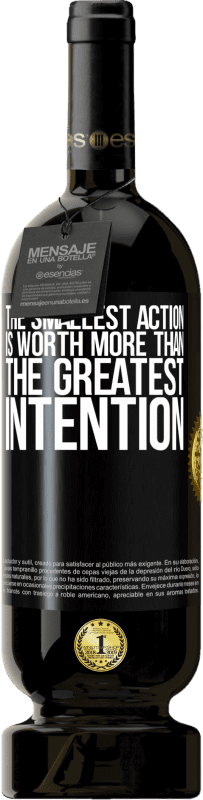 29,95 € Free Shipping | Red Wine Premium Edition MBS® Reserva The smallest action is worth more than the greatest intention Black Label. Customizable label Reserva 12 Months Harvest 2013 Tempranillo
