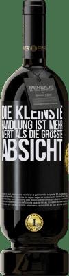 29,95 € Kostenloser Versand | Rotwein Premium Edition MBS® Reserva Die kleinste Handlung ist mehr wert als die größte Absicht Schwarzes Etikett. Anpassbares Etikett Reserva 12 Monate Ernte 2013 Tempranillo