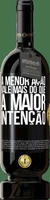 29,95 € Envio grátis | Vinho tinto Edição Premium MBS® Reserva A menor ação vale mais do que a maior intenção Etiqueta Preta. Etiqueta personalizável Reserva 12 Meses Colheita 2013 Tempranillo