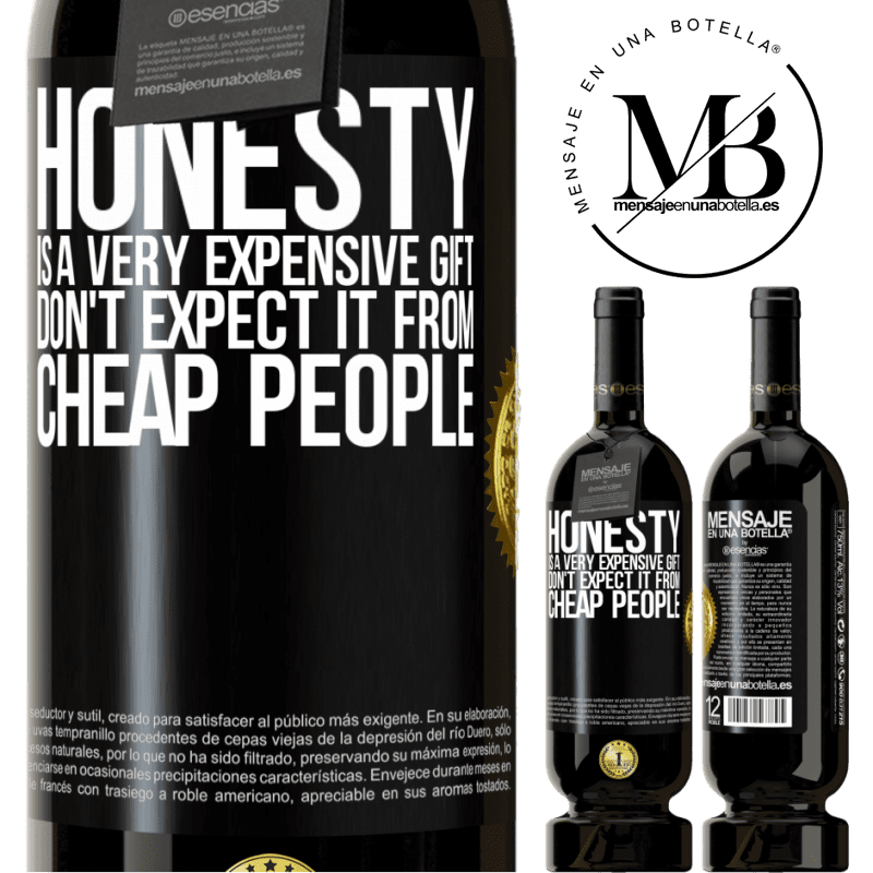 29,95 € Free Shipping | Red Wine Premium Edition MBS® Reserva Honesty is a very expensive gift. Don't expect it from cheap people Black Label. Customizable label Reserva 12 Months Harvest 2013 Tempranillo