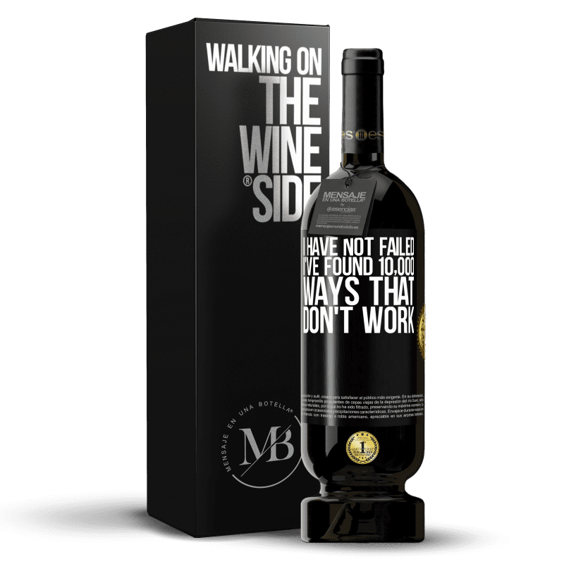 29,95 € Free Shipping   Red Wine Premium Edition MBS® Reserva I have not failed. I've found 10,000 ways that don't work Black Label. Customizable label Reserva 12 Months Harvest 2013 Tempranillo
