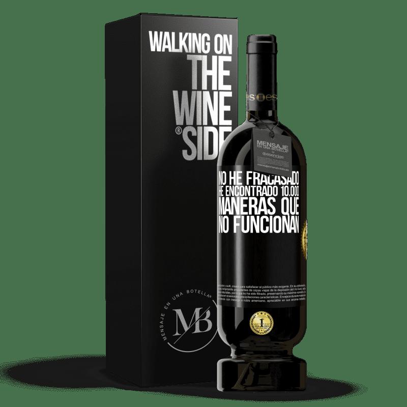 29,95 € Envoi gratuit   Vin rouge Édition Premium MBS® Reserva Je n'ai pas échoué. J'ai trouvé 10 000 façons qui ne fonctionnent pas Étiquette Noire. Étiquette personnalisable Reserva 12 Mois Récolte 2013 Tempranillo