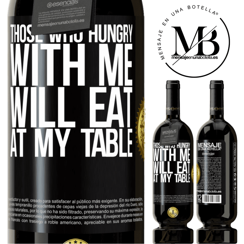 29,95 € Free Shipping | Red Wine Premium Edition MBS® Reserva Those who hungry with me will eat at my table Black Label. Customizable label Reserva 12 Months Harvest 2013 Tempranillo