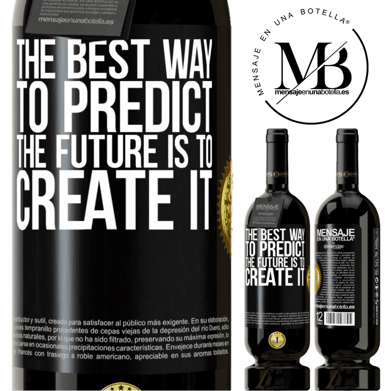 29,95 € Free Shipping | Red Wine Premium Edition MBS® Reserva The best way to predict the future is to create it Black Label. Customizable label Reserva 12 Months Harvest 2013 Tempranillo