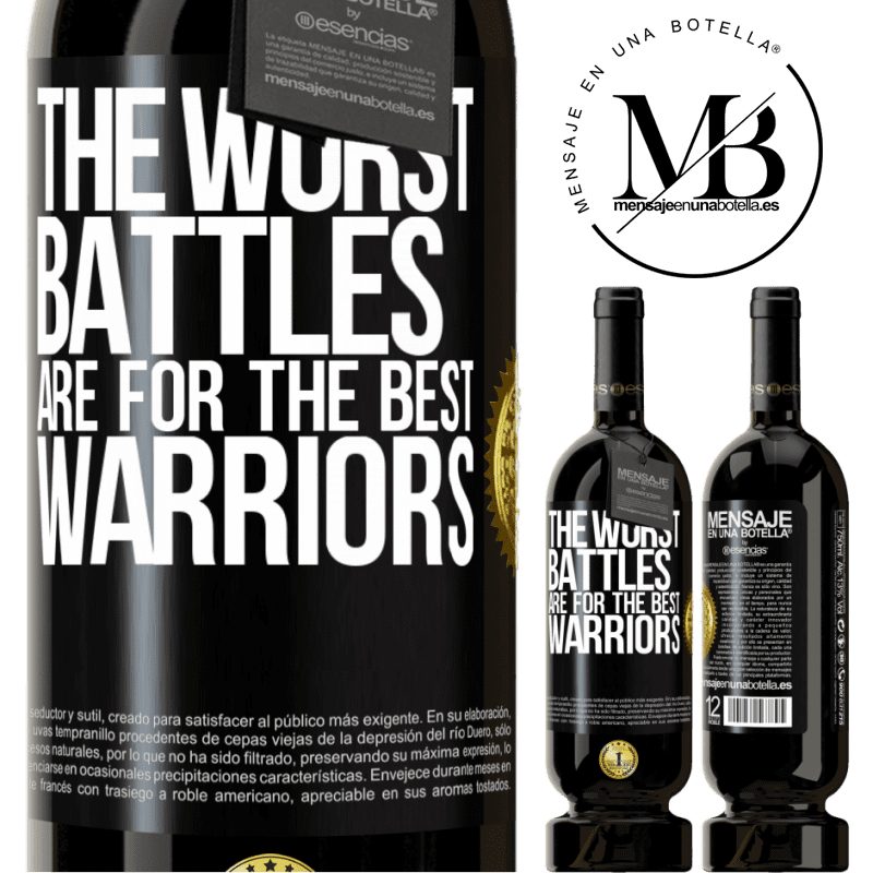 29,95 € Free Shipping | Red Wine Premium Edition MBS® Reserva The worst battles are for the best warriors Black Label. Customizable label Reserva 12 Months Harvest 2013 Tempranillo