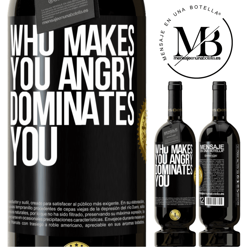 29,95 € Free Shipping | Red Wine Premium Edition MBS® Reserva Who makes you angry dominates you Black Label. Customizable label Reserva 12 Months Harvest 2013 Tempranillo