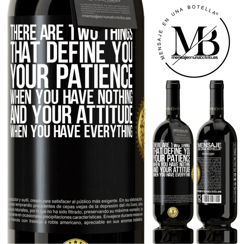 29,95 € Free Shipping | Red Wine Premium Edition MBS® Reserva There are two things that define you. Your patience when you have nothing, and your attitude when you have everything Black Label. Customizable label Reserva 12 Months Harvest 2013 Tempranillo