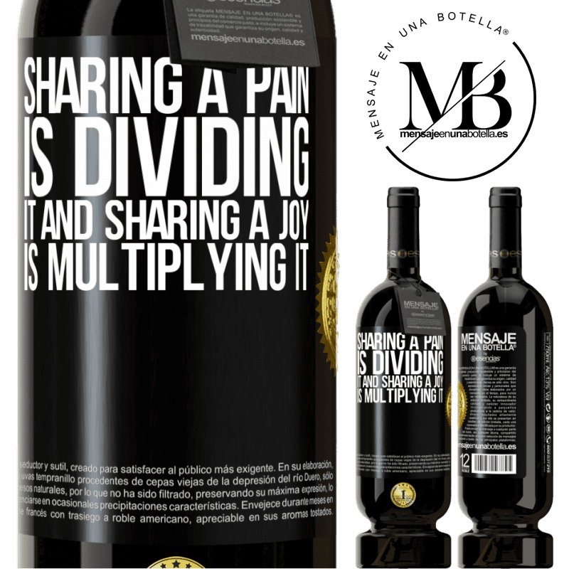 29,95 € Free Shipping | Red Wine Premium Edition MBS® Reserva Sharing a pain is dividing it and sharing a joy is multiplying it Black Label. Customizable label Reserva 12 Months Harvest 2013 Tempranillo