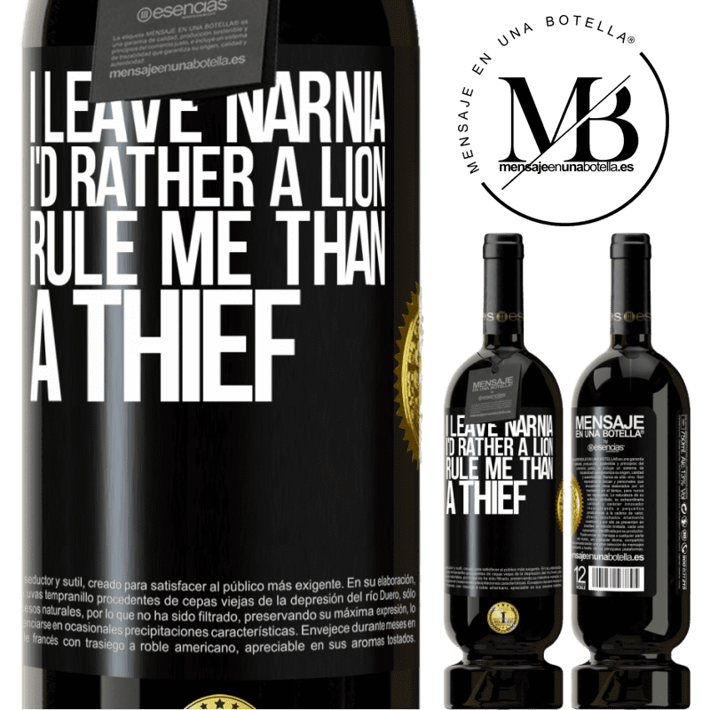 29,95 € Free Shipping | Red Wine Premium Edition MBS® Reserva I leave Narnia. I'd rather a lion rule me than a thief Black Label. Customizable label Reserva 12 Months Harvest 2013 Tempranillo