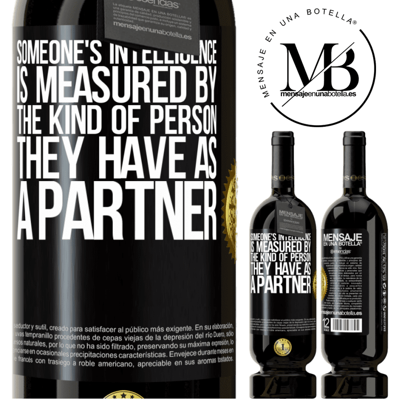 29,95 € Free Shipping | Red Wine Premium Edition MBS® Reserva Someone's intelligence is measured by the kind of person they have as a partner Black Label. Customizable label Reserva 12 Months Harvest 2013 Tempranillo